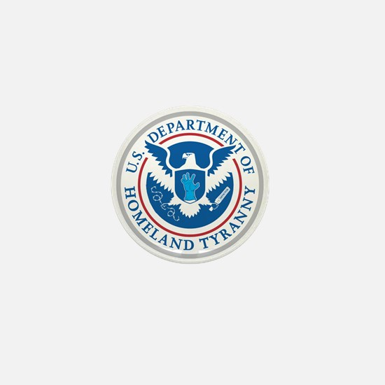 Department of Homeland Tyranny Mini Button