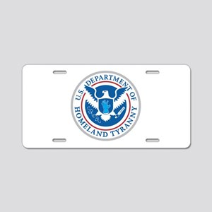 Department of Homeland Tyranny Aluminum License Pl