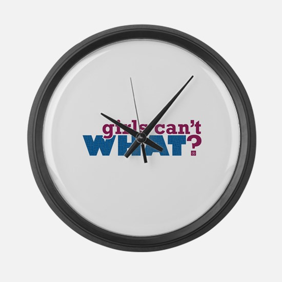 Girls Can't WHAT? Large Wall Clock