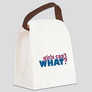 Girls Can't WHAT? Canvas Lunch Bag