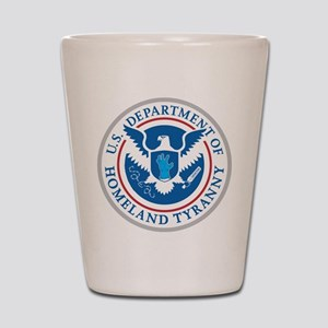 Department of Homeland Tyranny Shot Glass