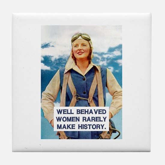 Cute Well behaved women rarely make history Tile Coaster