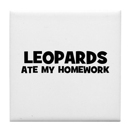 Leopards Ate My Homework Tile Coaster