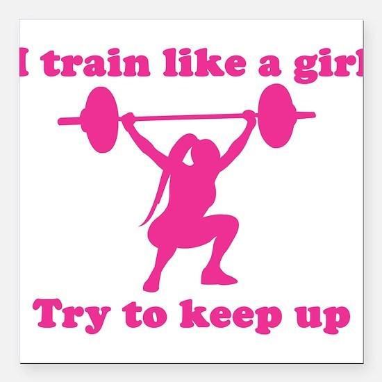 "Train Like a Girl Square Car Magnet 3"" x 3"""