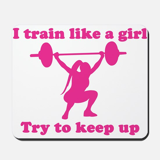 Train Like a Girl Mousepad