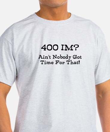 No Time For That II T-Shirt
