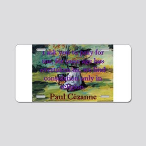 I Ask You To Pray For Me - Paul Cezanne Aluminum L