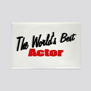 """The World's Best Actor"" Rectangle Magnet"