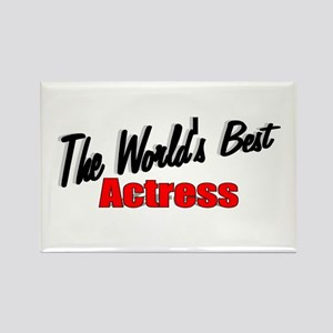 """The World's Best Actress"" Rectangle Magnet"