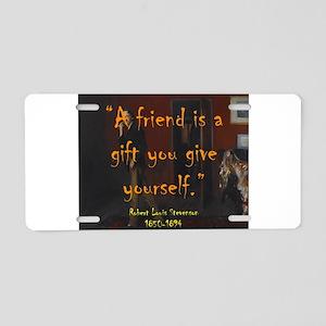 A Friend Is A Gift - Stevenson Aluminum License Pl