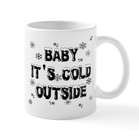 Baby, It's Cold Outside Mug