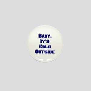 Baby, It's Cold Outside Mini Button