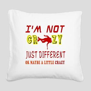 I'm not Crazy just different Scuba Diving Square C