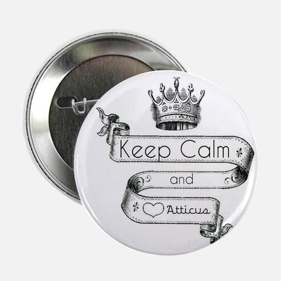 """Keep Calm & Love Atticus 2.25"""" Button"""
