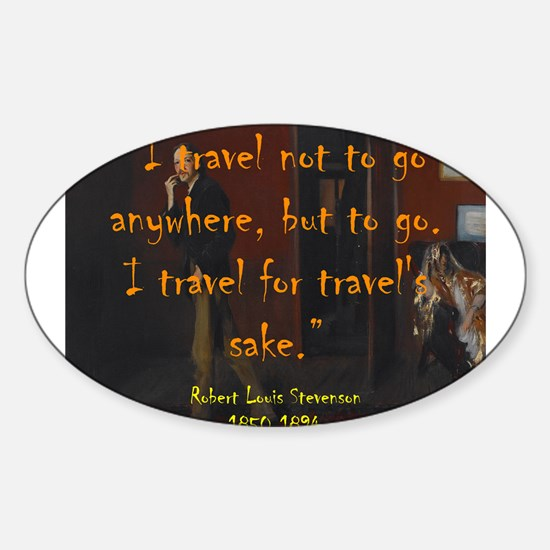 I Travel Not To Go Anywhere - Stevenson Decal