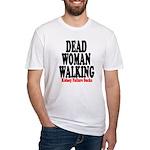 Dead Woman Walking Fitted T-Shirt