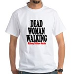 Dead Woman Walking White T-Shirt