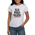 Dead Woman Walking Women's T-Shirt