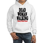 Dead Woman Walking Hooded Sweatshirt