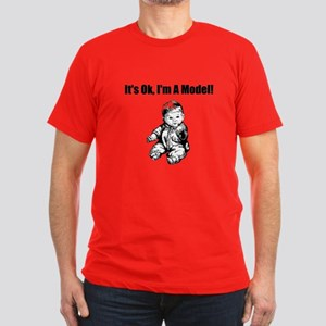 It's Ok I'm Model! T-Shirt