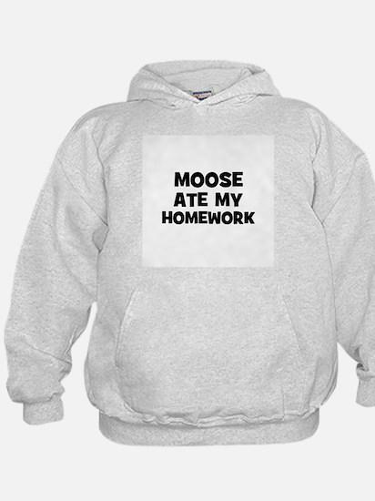 Moose Ate My Homework Hoodie