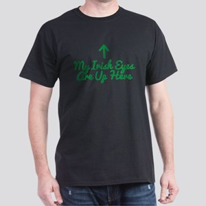My Irish Eyes Are Up Here T-Shirt