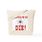 Infiltrate Me and Die Tote Bag