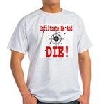 Infiltrate Me and Die Ash Grey T-Shirt