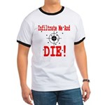 Infiltrate Me and Die Ringer T
