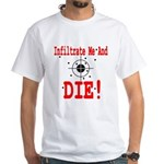 Infiltrate Me and Die White T-Shirt