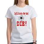Infiltrate Me and Die Women's T-Shirt
