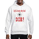 Infiltrate Me and Die Hooded Sweatshirt