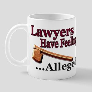 Lawyers Have Feelings Mug