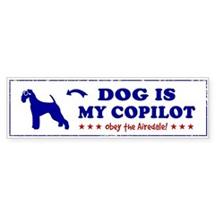 Dog Is My Copilot - Airedale Bumper Bumper Sticker