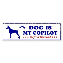 Dog Is My Copilot - Doberman Bumper Bumper Sticker