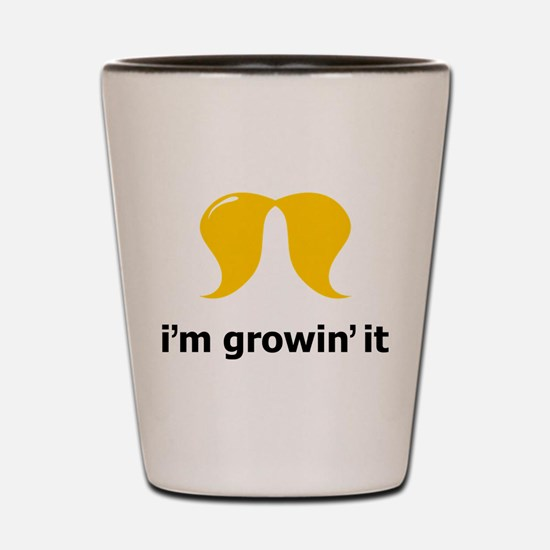 I'm Growin' It Shot Glass