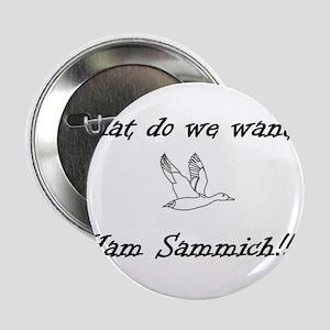"""Ham Sammich! 2.25"""" Button"""