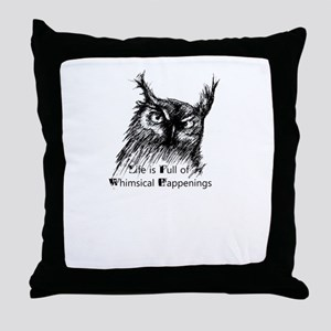 Life is Full of Whimsical Happenings Throw Pillow