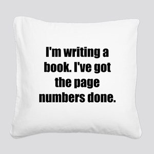 Writing a Book Square Canvas Pillow