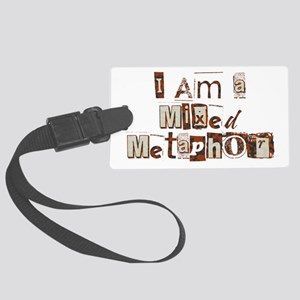 I Am a Mixed Metaphor Luggage Tag