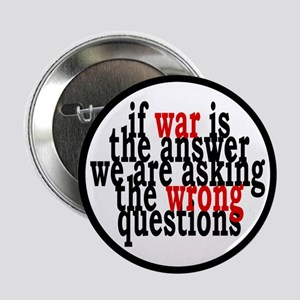 """War Is The Answer To The Wrong Questions 2.25"""" But"""