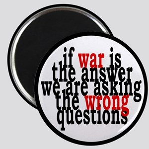 War Is The Answer To The Wrong Questions Magnet