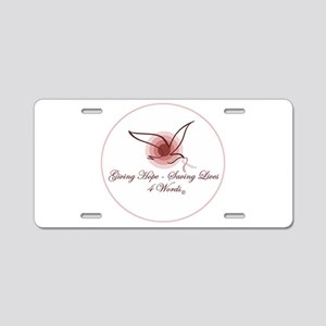 Giving Hope - Saving Lives Aluminum License Plate