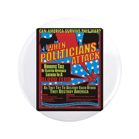 "When Politicians Attack 3.5"" Button (100 pack"