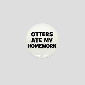 Otters Ate My Homework Mini Button