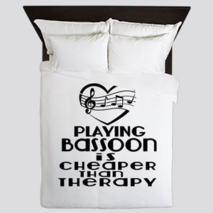 Bassoon Is Cheaper Than Therapy Queen Duvet