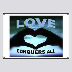 LOVE CONQUERS Banner
