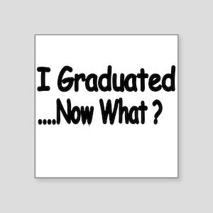 I Graduated Sticker