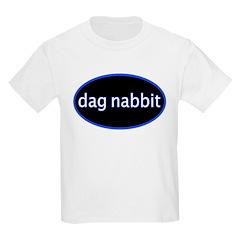 Dag nabbit Kids T-Shirt