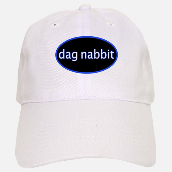Dag nabbit Baseball Baseball Cap
